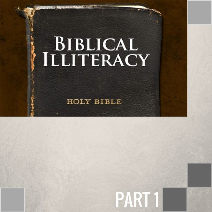 047- Biblical Illiteracy By Pastor Jeff Wickwire | LT00067-1