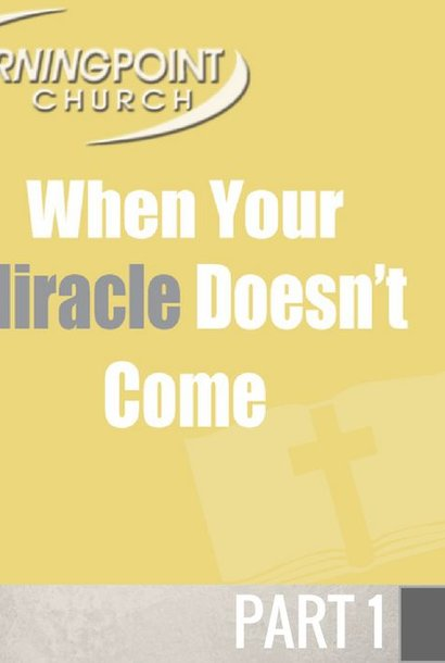 059 - When Your Miracle Doesn't Come By Pastor Jeff Wickwire | LT00105