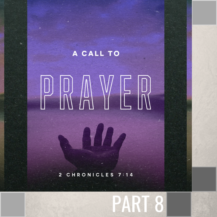 08 - Now That You've Prayed By Pastor Jeff Wickwire | LT03357-1