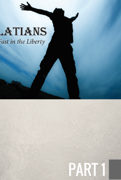 01 - Introduction; Galatians - Stand Fast In Liberty   By Pastor Jeff Wickwire | LT00399