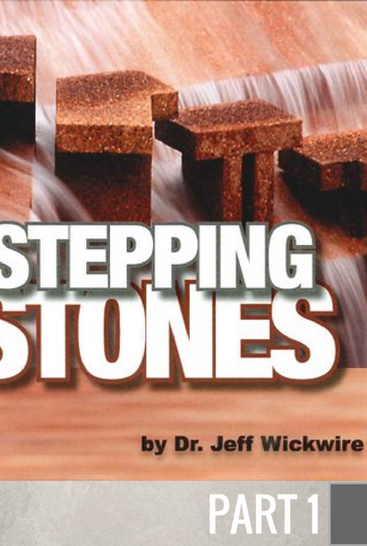 01 - Stumbling Stone To Stepping Stone  By Pastor Jeff Wickwire | LT00640