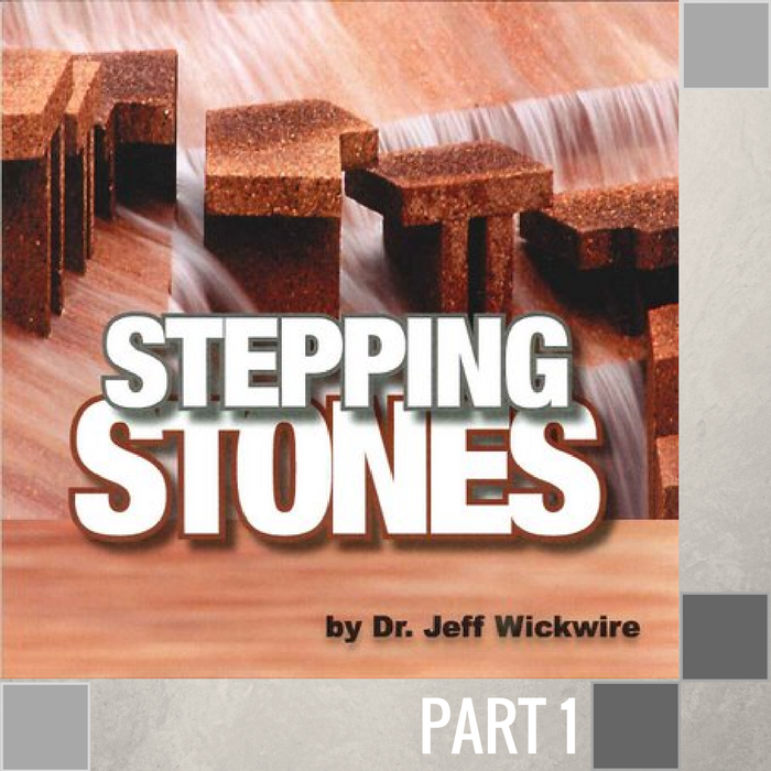 01 - Stumbling Stone To Stepping Stone  By Pastor Jeff Wickwire | LT00640-1