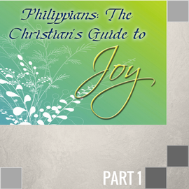 01(P001) - Introduction Philippians {The Christian's Guide To Joy} CD WED