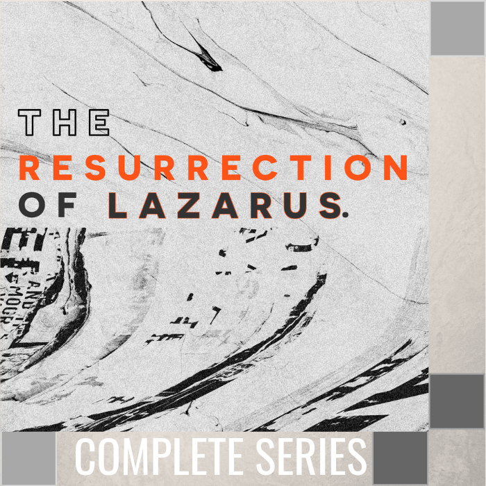 00 - The Resurrection Of Lazarus - Complete Series By Pastor Jeff Wickwire | LT03434-1
