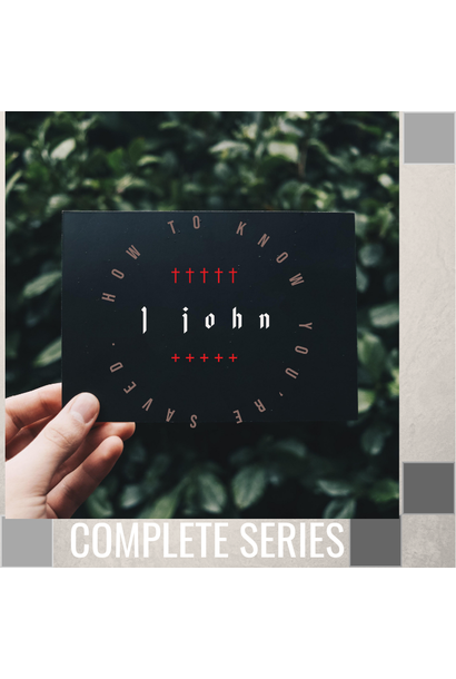 05(COMP) - 1 John - How To Know You're Saved - Complete Series - (T025-T029)