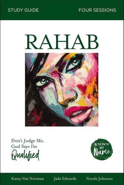 Known By Name - Rahab - Don't Judge Me, God Says I'm Qualified