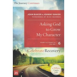 Asking God to Grow My Character - The Journey Continues - 6