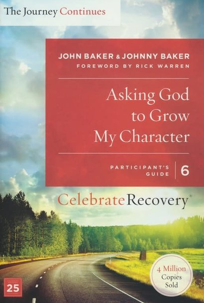 The Journey Continues 06-Asking God to Grow My Character