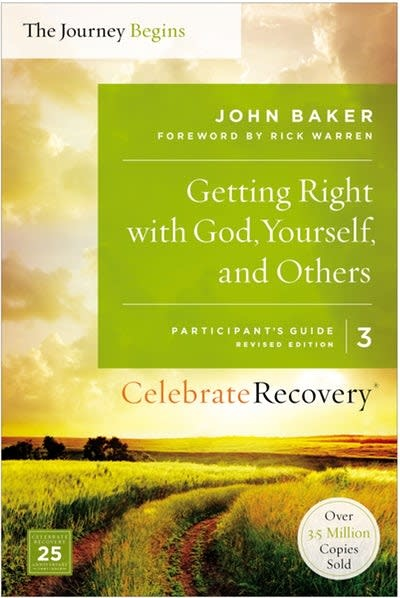 Celebrate Recovery The Journey Begins 03-Getting Right with God Yourself, and Others