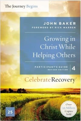 Celebrate Recovery The Journey Begins 04-Growing In Christ While Helping Others