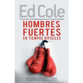 Hombres Fuertes En Tiempos Dificiles Book by Ed Cole - Strong Men In Tough Times