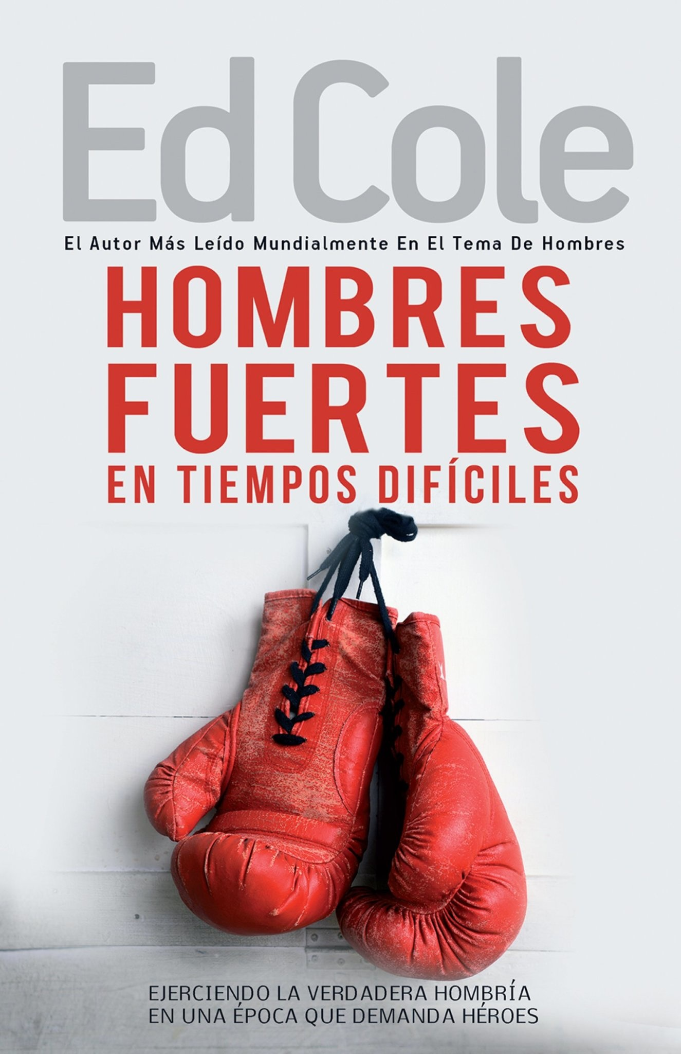 Hombres Fuertes En Tiempos Dificiles Book by Ed Cole - Strong Men In Tough Times-1