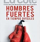 Kingdom Men/Women Hombres Fuertes En Tiempos Dificiles Work Book by Ed Cole - Strong Men In Tough Times