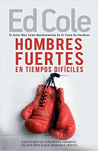 Hombres Fuertes En Tiempos Dificiles Work Book by Ed Cole - Strong Men In Tough Times-1