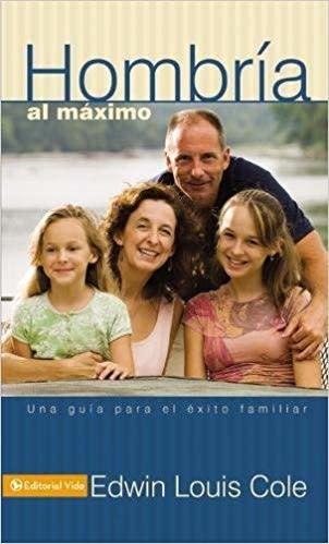 Hombria al Maximo Book by Ed Cole - Maximized Manhood