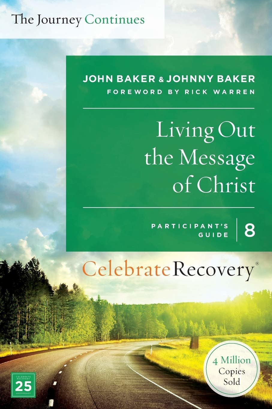 Celebrate Recovery The Journey Continues 08-Living Out the Message of Christ