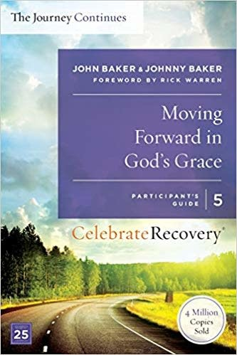 Celebrate Recovery The Journey Continues 05-Moving Forward in God's Grace