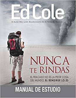 Kingdom Men/Women Nunca Te Rindas Work Book By Ed Cole - Never Quit