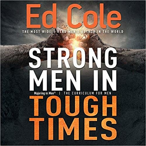 Kingdom Men/Women Strong Men In Tough Times Workbook by Ed Cole