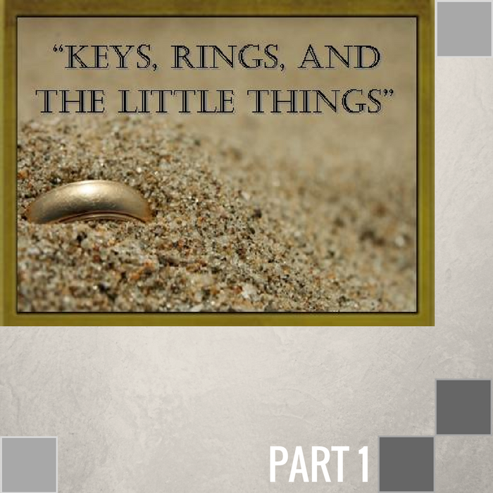 044 - Keys, Rings, And The Little Things By Pastor Jeff Wickwire | LT00040-2