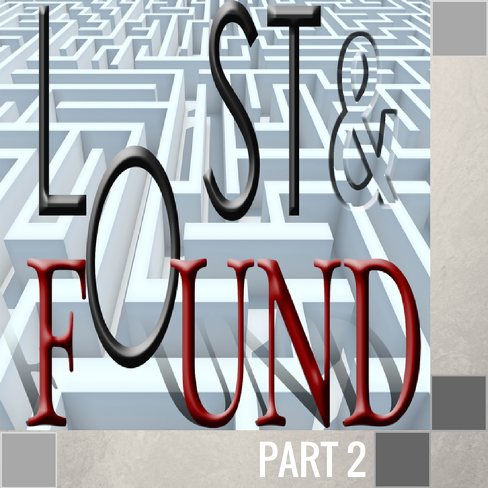 02 - Lost And Found  By Pastor Jeff Wickwire | LT00829-2