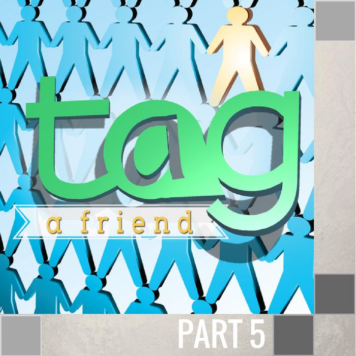 05 - Tag A Friend By Evangelist Scott Camp | LT01536-2