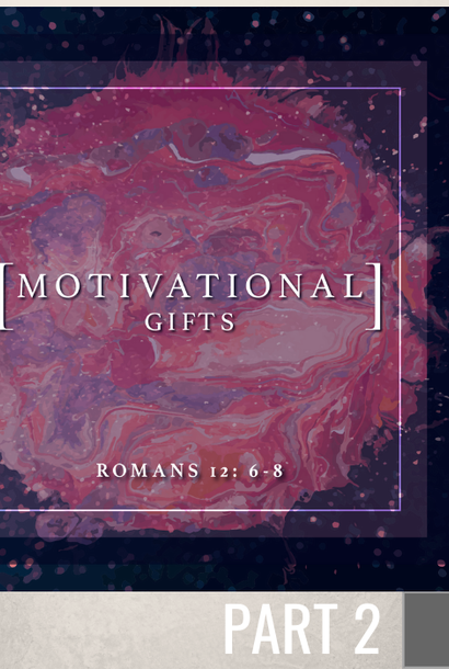 02(G025) - Motivational Gifts Part 2