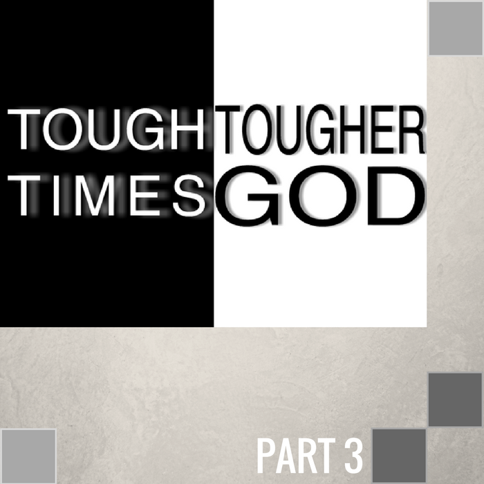 03 - God Will Guide You In Tough Times  By Pastor Jeff Wickwire | LT01018-1
