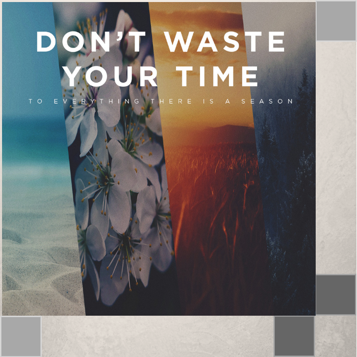 101 - Don't Waste Your Time By Pastor Jeff Wickwire | LT13576-1