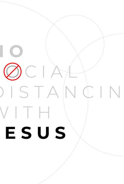 00(M031) - No Social Distancing with Jesus!