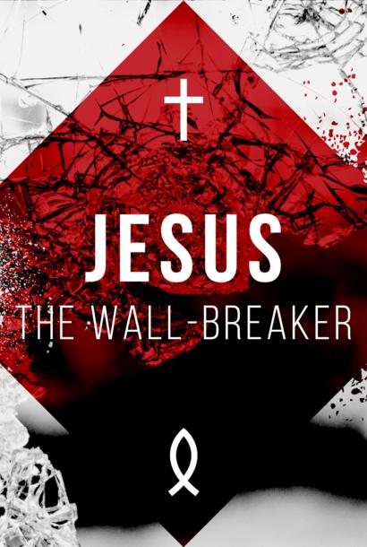 128 - Jesus, The Wall-Breaker By Pastor Jeff Wickwire | LT38515