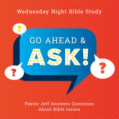 02 - Go Ahead And Ask By Pastor Jeff Wickwire | LT38463-1