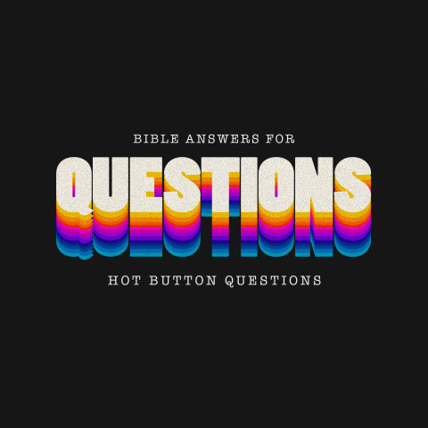 132 - Hot Button Questions By Pastor Jeff Wickwire | LT38643-1
