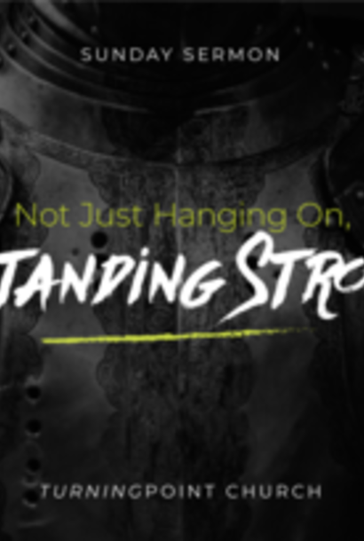 134 - Not Just Hanging On, Standing Strong By Pastor Jeff Wickwire | LT38581