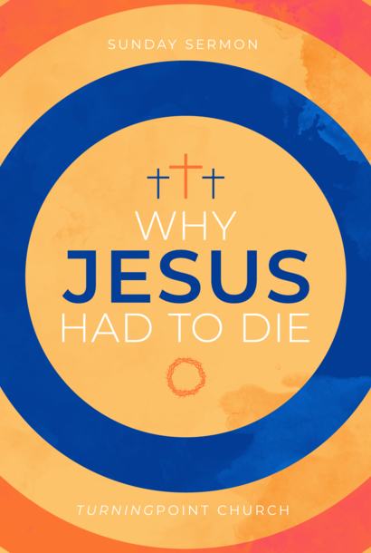 143 - Why Jesus Had To Die By Pastor Jeff Wickwire | LT38597