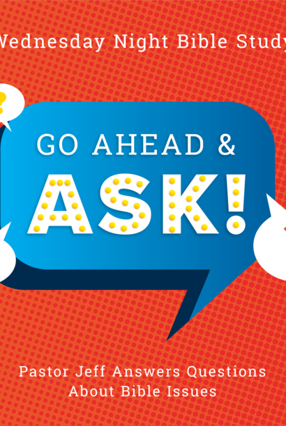 00 - Go Ahead And Ask - Complete Series - By Pastor Jeff Wickwire   LT38670