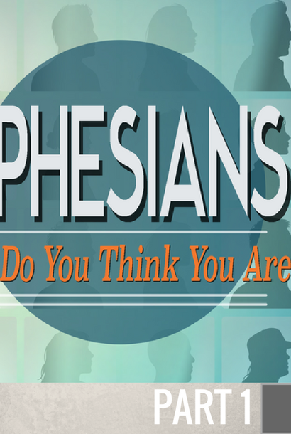 01 - Introduction: Ephesians - Who Do You Think You Are? By Pastor Jeff Wickwire | LT38697
