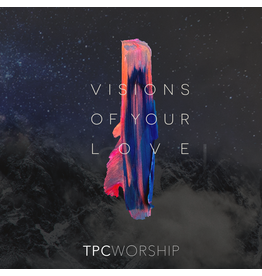 TPC - Worship Visions of Your Love CD