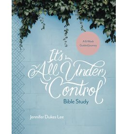 Books It's All Under Control Bible Study By Jennifer Dukes Lee