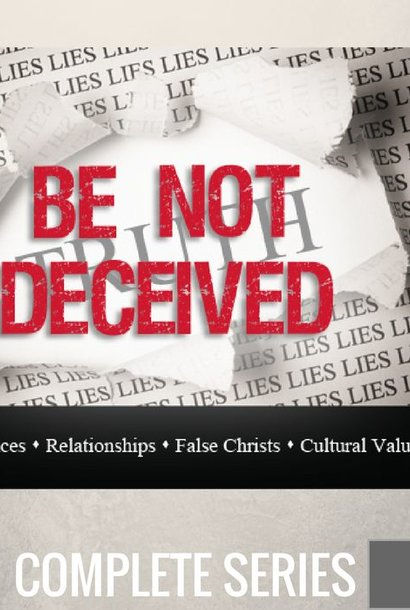 00 - Be Not Deceived - Complete Series  By Pastor Jeff Wickwire | LT02141