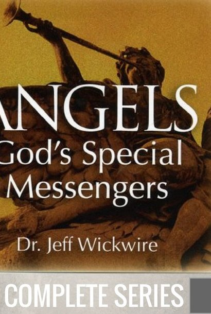 00 - Angels Gods Special Messengers - Complete Series By Pastor Jeff Wickwire | LT02219
