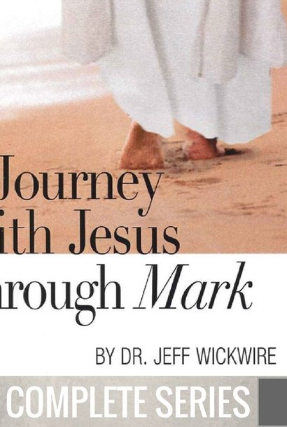 00 - A Journey With Jesus Through Mark - Complete Series  By Pastor Jeff Wickwire | LT02277