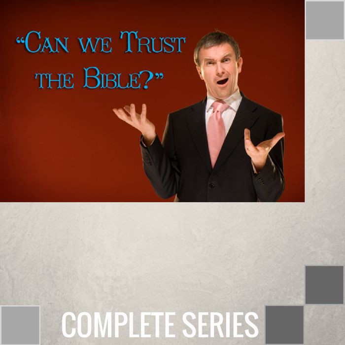00 - Can We Trust The Bible - Complete Series By Pastor Jeff Wickwire | LT02097-1