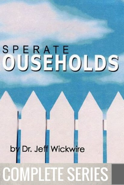 00 - Desperate Households - Complete Series By Pastor Jeff Wickwire | LT02140
