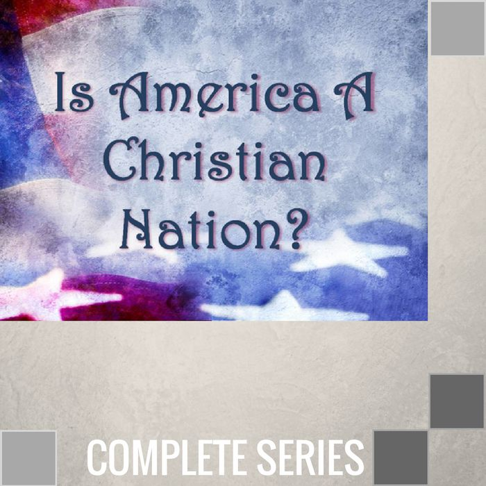 00 - Is America A Christian Nation - Complete Series By Pastor Jeff Wickwire | LT02111-1