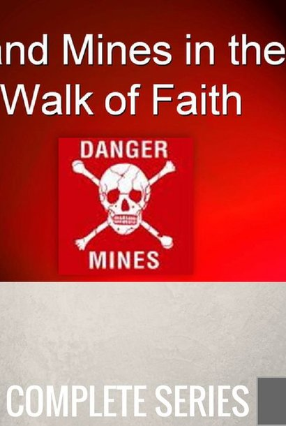 00 - Land Mines In The Walk Of Faith - Complete Series By Pastor Jeff Wickwire | LT02223
