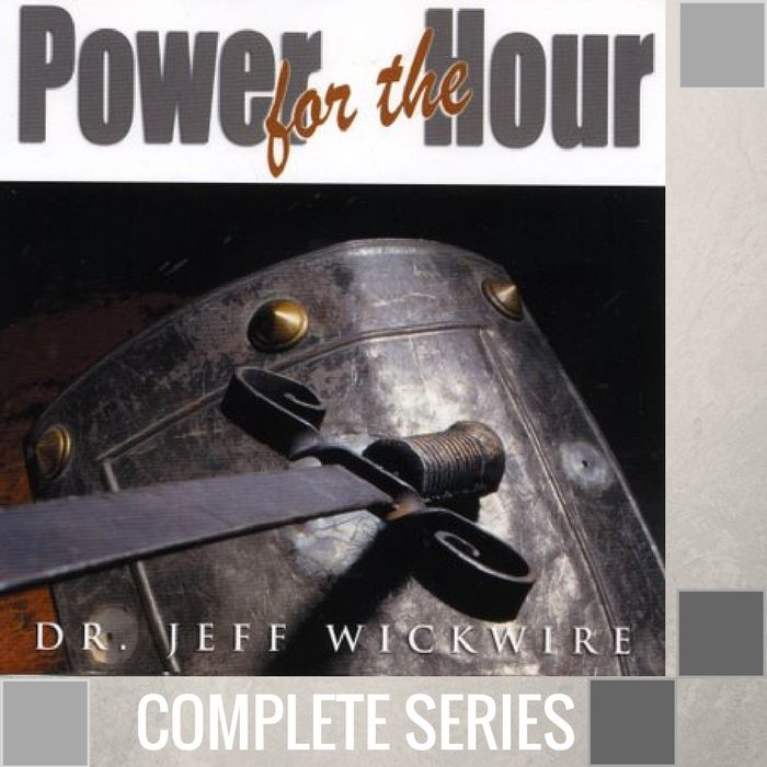 00 - Power For The Hour - Complete Series By Pastor Jeff Wickwire | LT02174-1