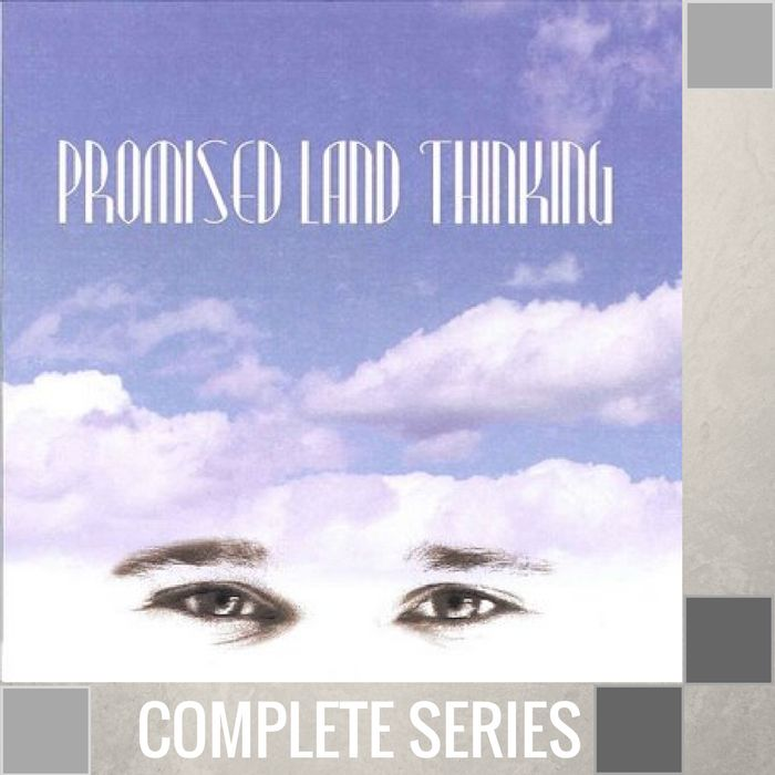 00 - Promised Land Thinking - Complete Series By Pastor Jeff Wickwire | LT02182-1