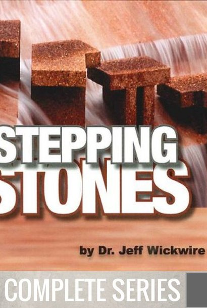 00 - Stepping Stones - Complete Series By Pastor Jeff Wickwire | LT02170