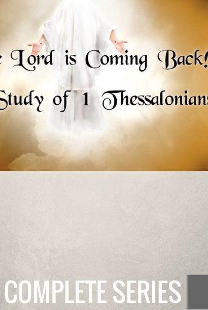 00 - The Lord Is Coming Back - Complete Series By Pastor Jeff Wickwire | LT02231